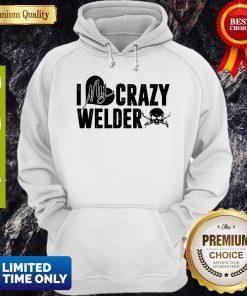 Good Skull I My Crazy Welder Heart Hoodie