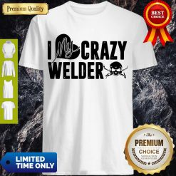 Good Skull I My Crazy Welder Heart Shirt