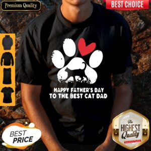 Happy Fathers Day To The Best Cat Dad Shirt