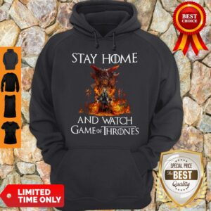 Official Stay Home And Watch Game Of Thrones Hoodie