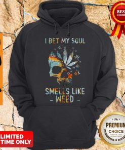 Official Skull I Bet My Soul Smells Like Weed Hoodie