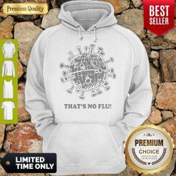 Official That's No Flu Coronavirus Hoodie