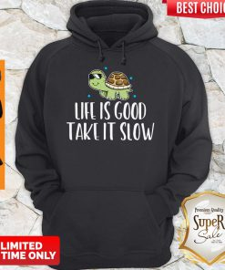 Official Life Is Good Take It Slow Hoodie