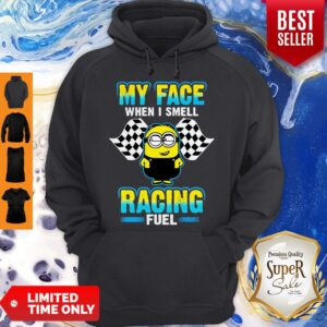 Minion My Face When I Smell Racing Fuel Hoodie