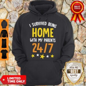 I Survived Being Home With My Parents 24 7 Hoodie