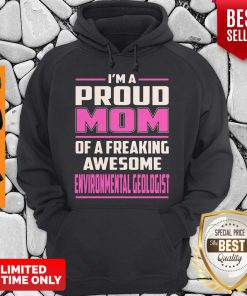 I'm A Proud MOM Environmental Geologist Hoodie