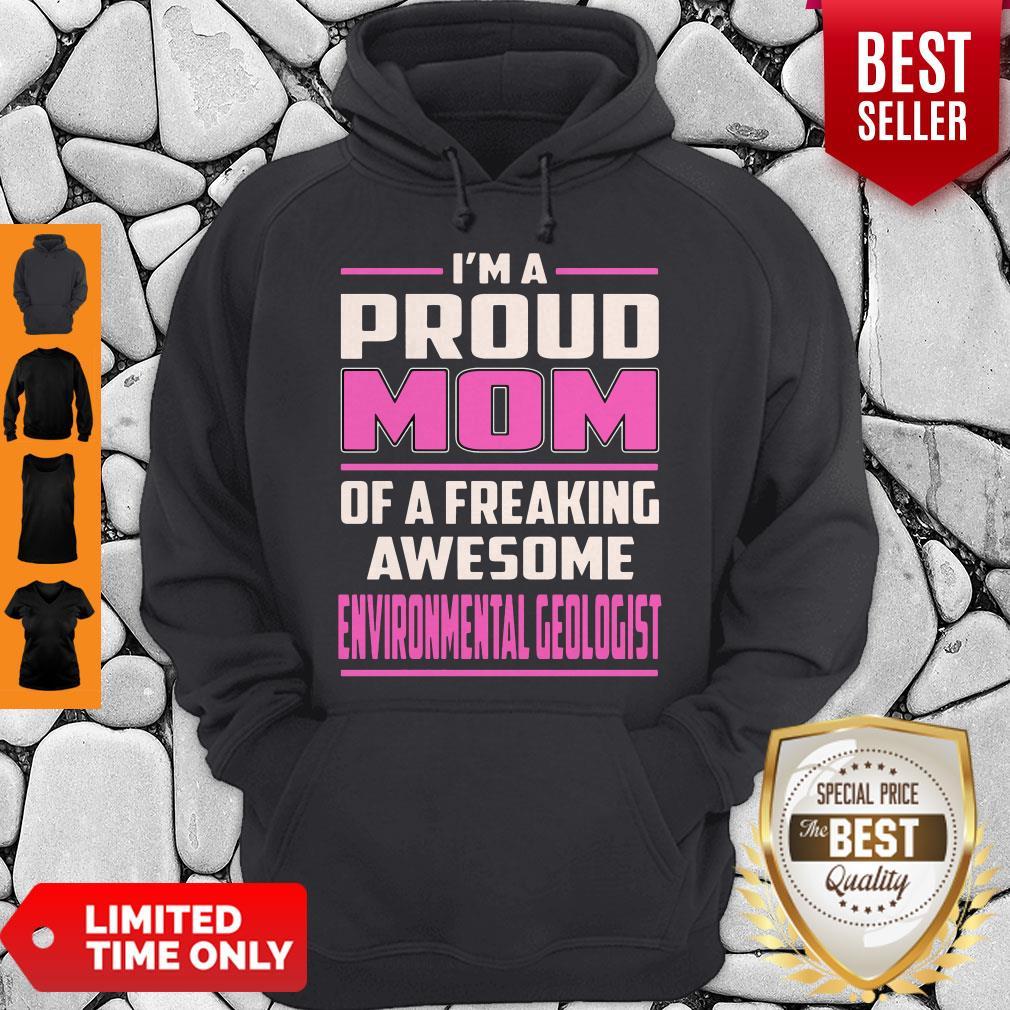 I'm A Proud MOM Environmental Geologist Hoodie