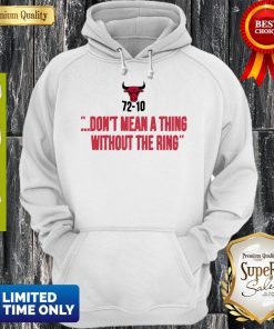 Chicago Bulls 7210 Dont Mean A Thing Without The Ring Hoodie