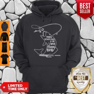 Happy Father's Day To The Best Fishing Dad Hoodie