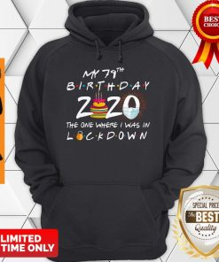 My 79th Birthday 2020 The One Where I Was In Lockdown Hoodie