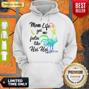 Moana Chicken Mom Life Got Me Feelin Like Hei Hei Hoodie