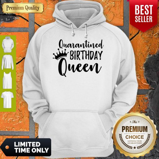 Official Quarantined Birthday Queen Hoodie