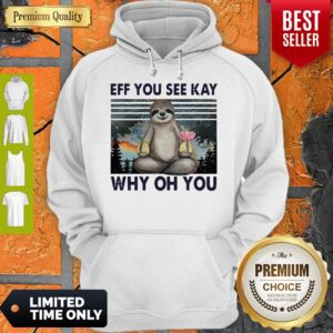 Sloth Yoga Eff You See Kay Why Oh You Vintage Hoodie
