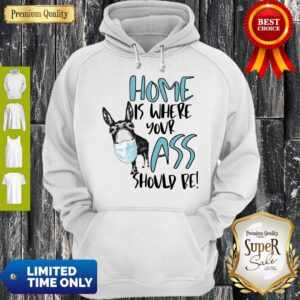 Home Where Your Ass Should Be Hoodie