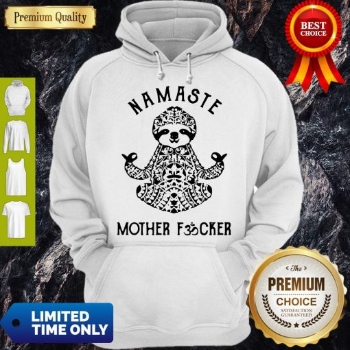 Official Sloth Yoga Namaste Mother Fucker Hoodie
