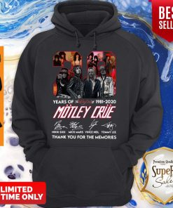 Hot 39 Year Of 1981 2020 Motley Crue Signature Thank You For The Memories Hoodie