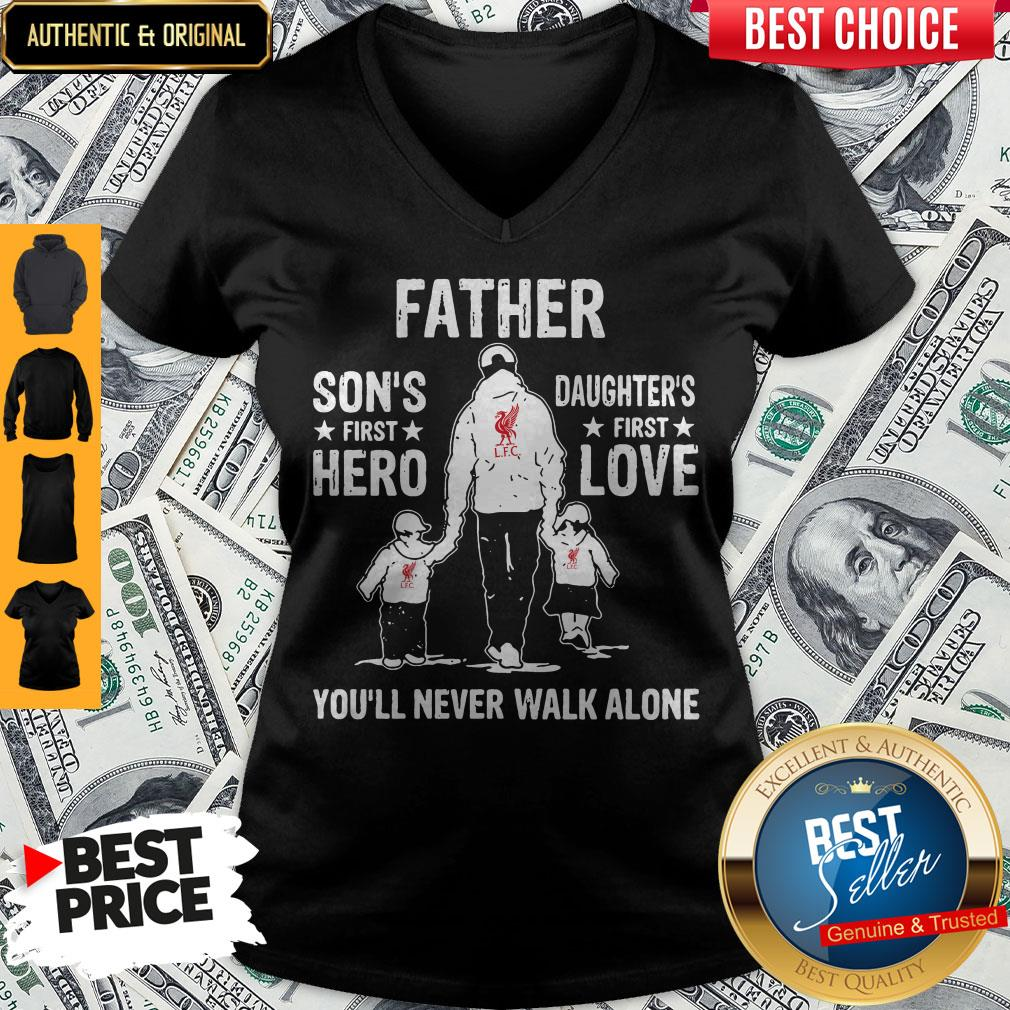 LFC Father Son's First Hero Daughters First Love You'll Never Walk Alone V-neck
