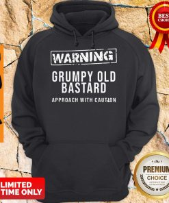 Nice Grumpy Old Bastard Approach With Caution Hoodie