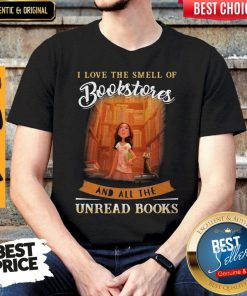 Nice I Love The Smell Of Bookstores And All The Unread Books Shirt