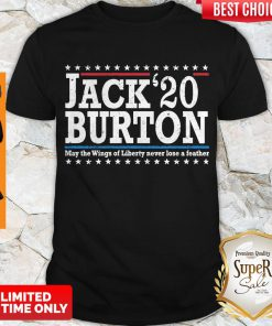 Nice Jack'20 Burton May The Wings Of Liberty Never Lose A Feather Shirt