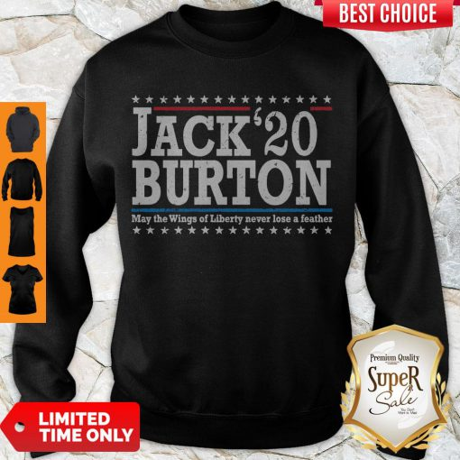 Nice Jack'20 Burton May The Wings Of Liberty Never Lose A Feather Sweatshirt