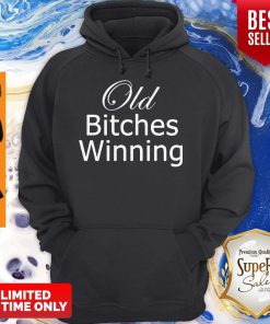 Nice Old Bitches Winning Hoodie