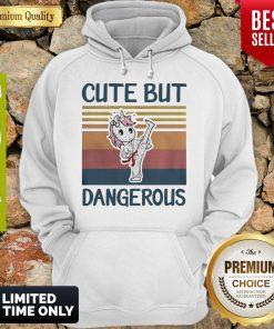 Nice Unicorn Cute But Dangerous Vintage Hoodie