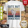 Nice Unicorn Cute But Dangerous Vintage Shirt