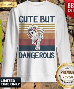 Nice Unicorn Cute But Dangerous Vintage Sweatshirt