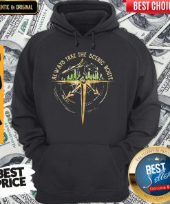 Perfect Always Take The Scenic Route Hoodie
