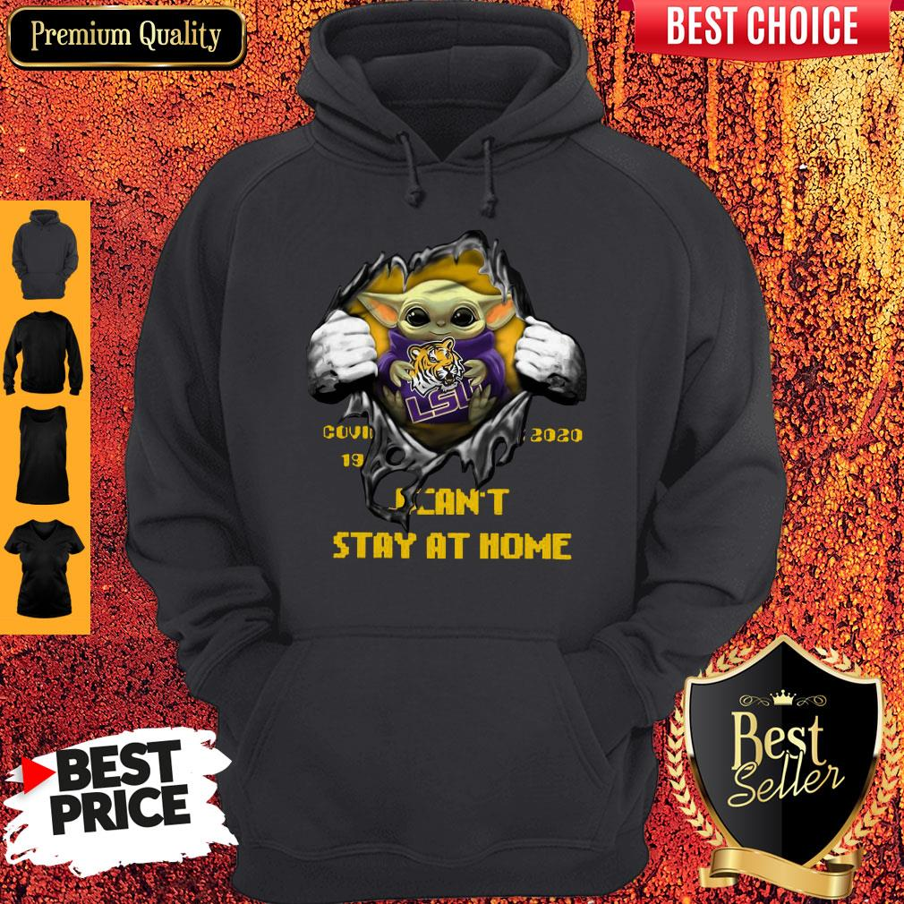 Perfect Blood Inside Me Baby Yoda The Tiger Lsu Covid 19 2020 I Can't Stay At Home Hoodie
