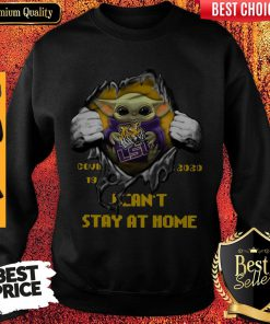 Perfect Blood Inside Me Baby Yoda The Tiger Lsu Covid 19 2020 I Can't Stay At Home Sweatshirt