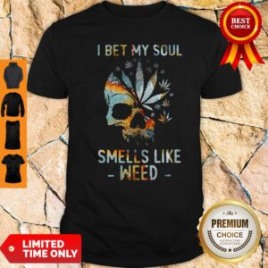 Official Skull I Bet My Soul Smells Like Weed Shirt