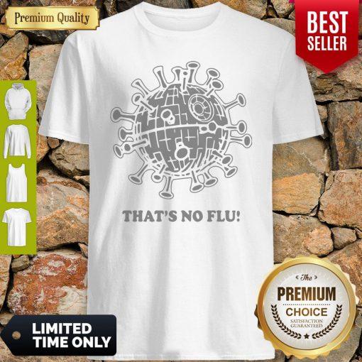 Official That's No Flu Coronavirus Shirt