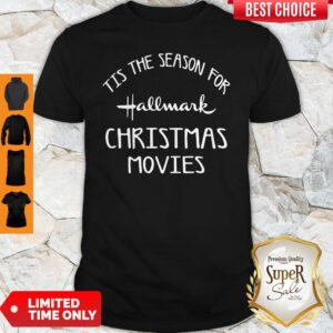Tis The Season For Hallmark Christmas Movies Holiday Movie Shirt
