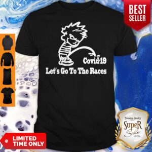 Official Covid–19 Let's Go To The Races Shirt
