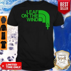 Official Leaf On The Wind Shirt