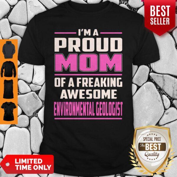 I'm A Proud MOM Environmental Geologist Shirt