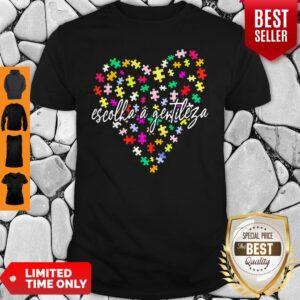 Official Autismo Escolha A Gentileza Shirt
