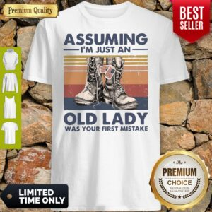 Assuming I'm Just An Old Lady Was Your First Mistake Veteran Boot Shirt