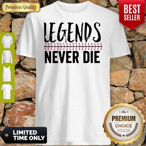 Official Legends Never Die Shirt