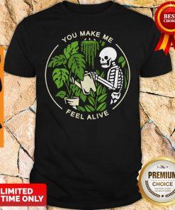 Official Skeleton You Make Me Feel Alive Shirt