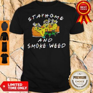 Official Stay Home And Smoke Weed Friends Shirt