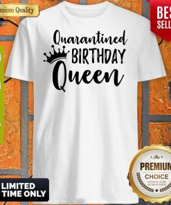 Official Quarantined Birthday Queen Shirt