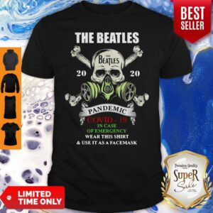 Skull The Beatles 2020 Pandemic Covid 19 In Case Of Emergency Wear This And Use It As A Face Mask Shirt