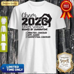 Cheer 2020 Cheer Season Ruined By Quanrantine Shirt