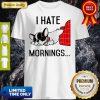 Official Pug I Hate Morning Shirt