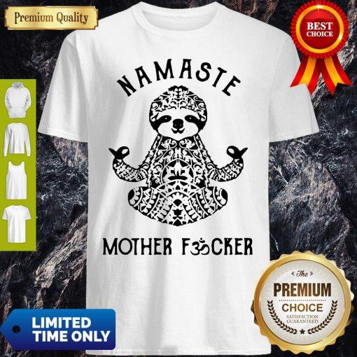 Official Sloth Yoga Namaste Mother Fucker Shirt