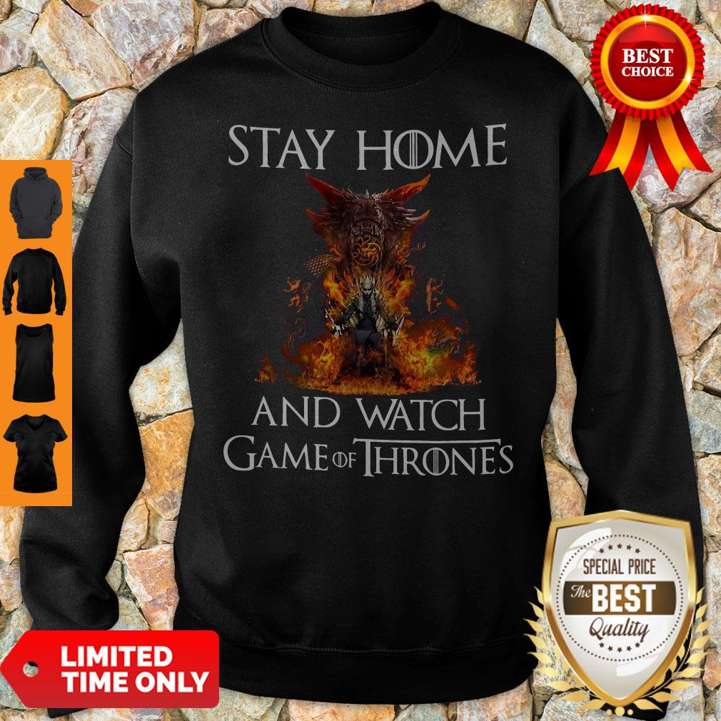 Official Stay Home And Watch Game Of Thrones Sweatshirt