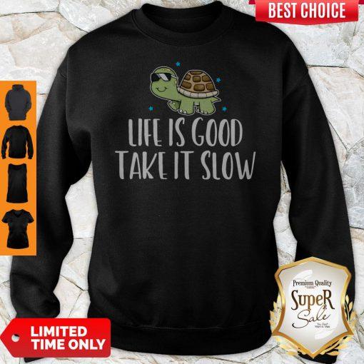 Official Life Is Good Take It Slow Sweatshirt
